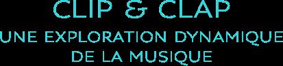 Clip & Clap, une exploration dynamique de la musique