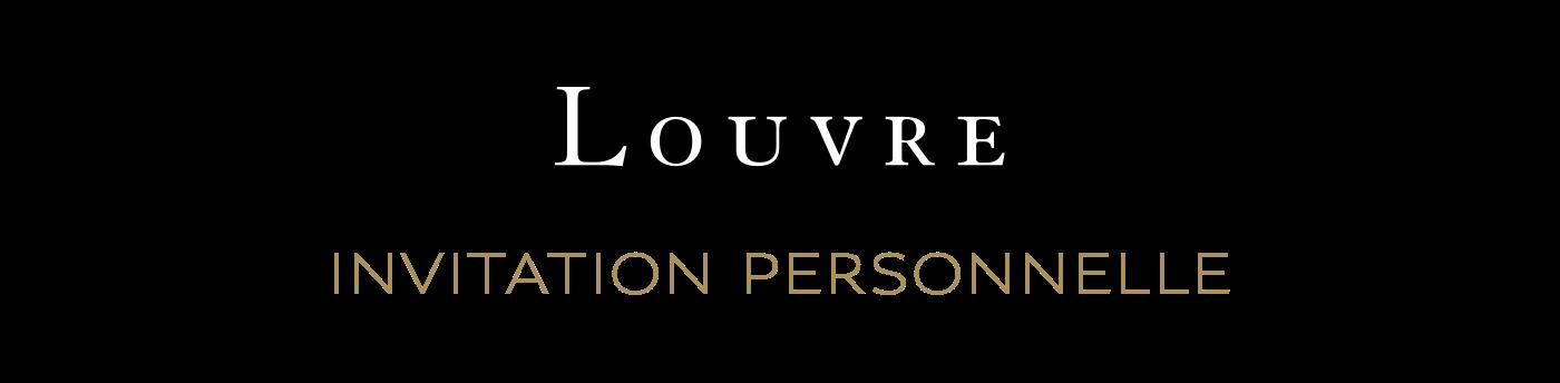 LOUVRE - INVITATION PERSONNELLE